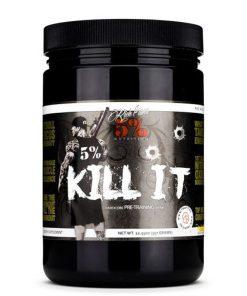 5% - KILL IT